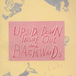 UPSIDE DOWN INSIDE OUT AND BACKWARDS / DUANE MICHALS