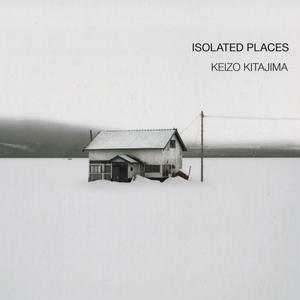 ISOLATED PLACES / 北島敬三 [SIGNED]