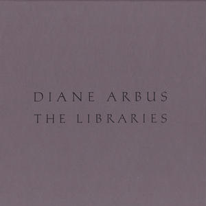 THE LIBRARIES / DIANE ARBUS