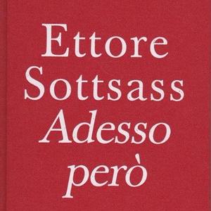 Adesso Pero / Ettore Sottsass