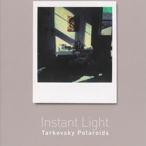 Instant Light /  Andrey Tarkovsky