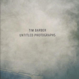 Untitled Photographs / Tim Barber