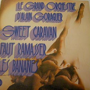 LE GRAND ORCHESTRE / SWEET CARAVAN / FAUT RAMASSER LES BANANES