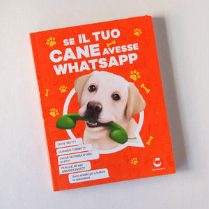 Se il tuo cane avesse WhatsApp 「もしあなたの犬がワッツアップを持っていたら」