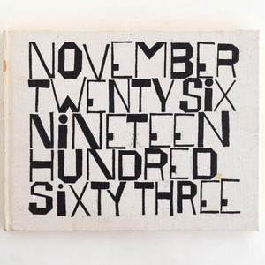NOVEMBER TWENTY SIX NINETEEN HUNDRED SIXTY THREE
