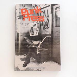 PUNK PRESS REBEL ROCK IN THE UNDERGROUND 1968-1980
