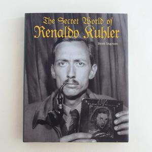 The Secret World of Renaldo Kuhler