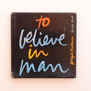 to believe in man