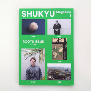 SHUKYU MAGAZINE No.1 ROOTS ISSUE