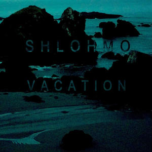 SHLOHMO / Vacation EP (LP)