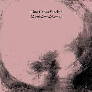 LINO CAPRA VACCINA / METAFISICHE DEL SUONO (LP)