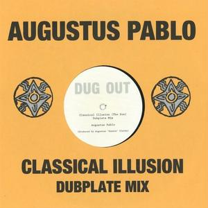 AUGUSTUS PABLO / CLASSICAL ILLUSION DUBPLATE MIX (10inch)