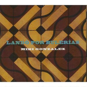 MIKI GONZALEZ / LANDO POR BULERIAS (CD)