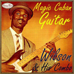 WILSON & HIS COMBO /  Magic Cuban Guitar  (CD-R)