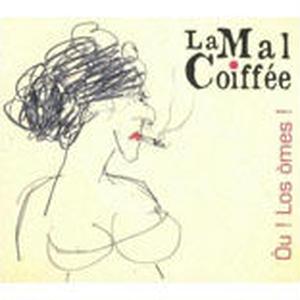 LA MAL COIFFEE /  Ou! Los Omes ! (CD)