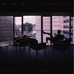 Wild Bill Ricketts / Later At Whitby's (LP) 国内盤帯付き