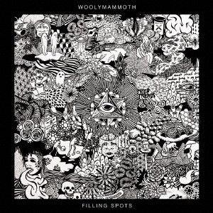 WOOLYMAMMOTH / Filling Spots (CD)国内盤