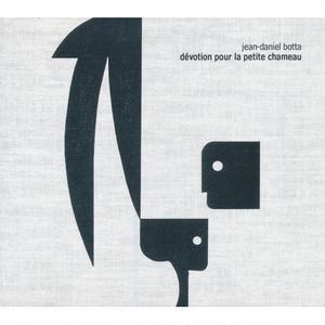 JEAN-DANIEL BOTTA /  Devotion Pour La Petite Chameau(CD)