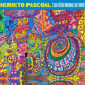 HERMETO PASCOAL / E SUA VISAO ORIGINAL DO FORRO (CD)