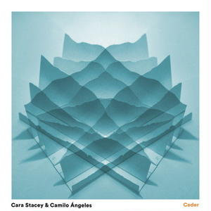 CARA STACEY & CAMILO ANGELES / CEDER (CD)