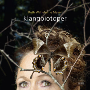 RUTH WILHELMINE MEYER / Klangbiotoper (CD)