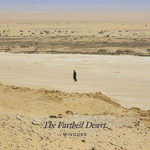MINGUSS / THE FARTHEST DESERT (CD) 国内盤
