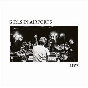 GIRLS IN AIRPORTS / Live (CD)