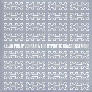 Kelan Philip Cohran, Hypnotic Brass Ensemble (CD)