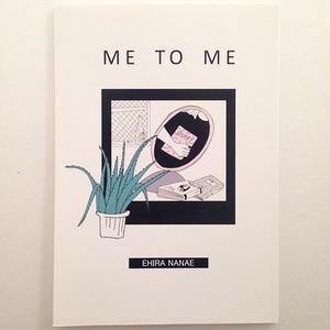 エヒラナナエ|ME TO ME