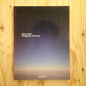 Wolfgang Tillmans|Neue Welt