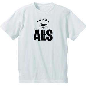Fuck off ALS(ALSチャリティーTシャツ)ホワイト