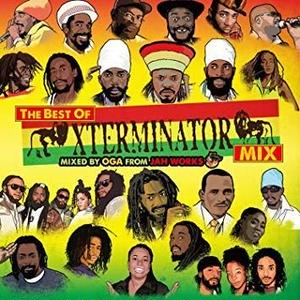 ROCKERS ISLAND「THE BEST OF XTERMINATOR MIX / MIXED BY OGA from JAH WORKS」