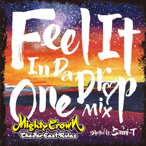 MIGHTY CROWN 「FEEL IT IN DA ONE DROP MIX」Selected by SAMI-T  特典ステッカー付き