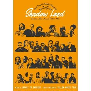 Shadow Lord - Brand New Music Video Mix- MIXED BY JACKEY(DVD)