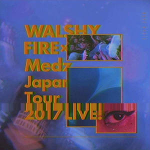MEDZ presents「WALSHY FIRE × Medz Japan Tour 2017 LIVE!」Mixed By WalshyFire & BadGyalMarie