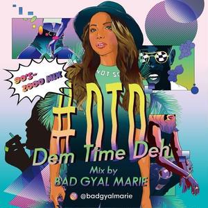 Bad Gyal Marie「#DTD -Dem Time Deh- 」