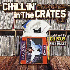 RACY BULLET (DJ 57.8)「Chillin' In The Crates Vol.1 (Vinyls R&B Mix)」【予約】