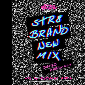 MEDZ presents「STR8 BRAND NEW MIX MARCH 2017」Mixed by Bad Gyal Marie