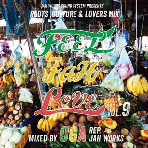 OGA [JAH WORKS]/FEEL JAH LOVE VOL.9