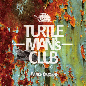 TURTLE MAN's CLUB/DANCE CRASHER (SKA, 2TONE SKA, JAMROCK SKA, TMC VYBZ MIX ) WEB限定ステッカー付