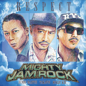 MIGHTY JAM ROCK「RESPECT」