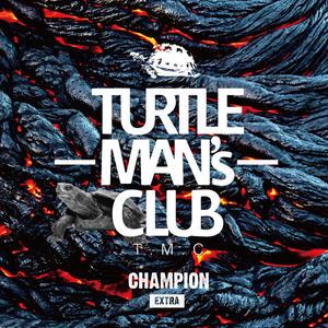 TURTLE MAN's CLUB「CHAMPION-EXTRA-(架空の先輩vs後輩SOUDN CLASH)」 WEB限定ステッカー付