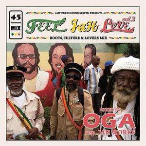 OGA [JAH WORKS]/FEEL JAH LOVE VOL.3