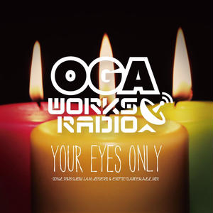 OGA [JAH WORKS]/OGA WORKS RADIO MIX VOL.4 -YOUR EYES ONLY-