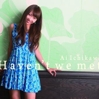 "2nd Album "" Haven't we met"""