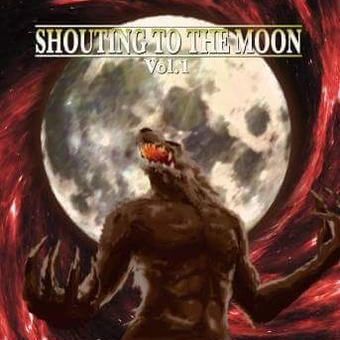 SHOUTING TO THE MOON