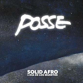 Solid Afro & Dia de los Muertos『POSSE』