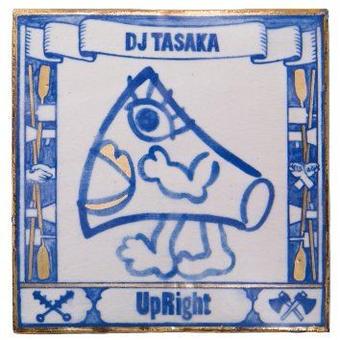 DJ TASAKA『UpRight』(CD)