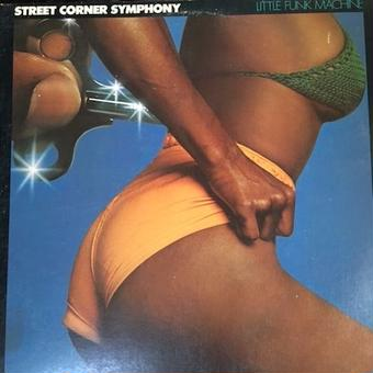 (LP / used) STREET CORNER SYMPHONY / Little Funk Machine   <soul / boogie>