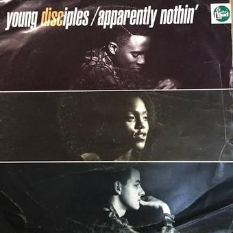 "(7"" / used) YOUNG DISCIPLES / apparently nothin'  <R&B / UK SOUL>"